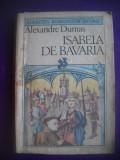 HOPCT  ISABELA DE BAVARIA / ALEXANDRE DUMAS -1987 - 381  PAGINI