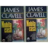 James Clavell - Nobila Casă ( 2 vol. )