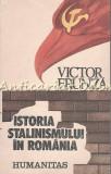 Cumpara ieftin Istoria Stalinismului In Romania - Victor Frunza