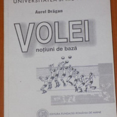 """VOLEI NOTIUNI DE BAZA de AUREL DRAGAN , EDITURA """" ROMANIA DE MAINE """" , 2000"""