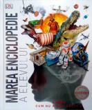 Marea enciclopedie a elevului. Lumea așa cum nu ai mai văzut-o