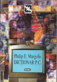 Dictionar P. C. - Philip E. Margolis