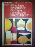 Tehnologia produselor culinare, de cofetarie si a bauturilor- A.Chirvasuta, D.Conti, I.Negrea