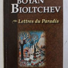 LETTRES DU PARADIS par BOYAN BIOLTCHEV , 2005