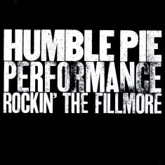 Humble Pie Performance Rockin The Fillmore (cd)