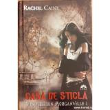 Casade sticla. Vampirii din Morganville 1, Rachel Caine