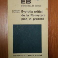 EVOLUTIA CRITICII DE LA RENASTERE PINA IN PREZENT de FERDINAND BRUNEITIERE