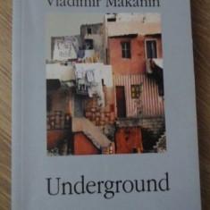 UNDERGROUND - VLADIMIR MAKANIN