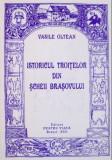 Istoricul troitelor din Scheii Brasovului / Vasile Oltean