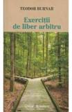 Exercitii de liber arbitru - Teodor Burnar