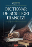 Dictionar de scriitori francezi | Angela Ion
