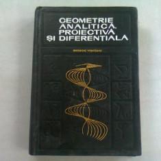GEOMETRIE ANALITICA, PROIECTIVA SI DIFERENTIALA - GHEORGHE VRANCEANU