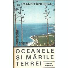 Oceanele si marile Terrei - Ioan Stancescu