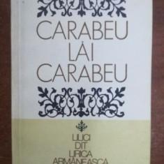 Lilici dit lirica armaneasca gramusteana- Carabeu Lai Carabeu