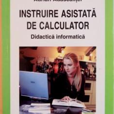INSTRUIRE ASISTATA DE CALCULATOR, DIDACTICA INFORMATICA de ADRIAN ADASCALITEI, 2007