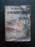 W. S. MAUGHAM - A TREMURAT O FRUNZA (1946, traducere de Jul. Giurgea)