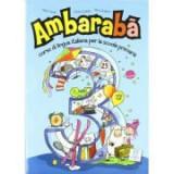 Ambarabà 3. Libro per l'alunno (libro + 2 CD audio)/Ambarabà 3. Cartea elevului (carte + 2 CD-uri audio) - Fabio Casati, Chiara Codato, Rita Cangiano