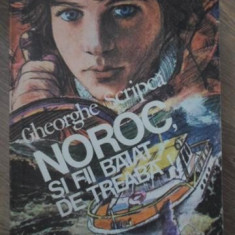 NOROC, SI FII BAIAT DE TREABA! - GHEORGHE SCRIPCA