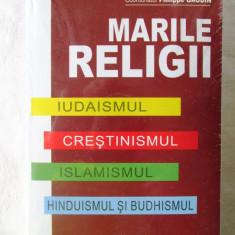 """MARILE RELIGII. Iudaismul-Crestinismul-Islamismul-Hinduismul si Budhismul"", Alta editura, 2017"