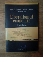 LIBERALISMUL ECONOMIC de JAMES D. GWARTNEY , RICHARD L. STROUP , DWIGHT R. LEE foto