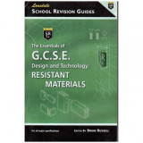 The essentials of G.C.S.E design and technology: Resistant Materials, Elizabeth Hand