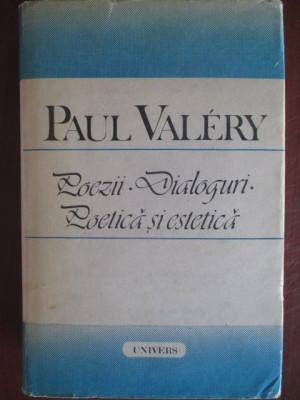 Poezii. Dialoguri. Poetica si estetica-Paul Valery foto