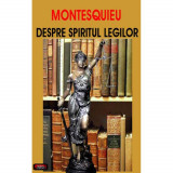 Despre spiritul legilor - Montesquieu