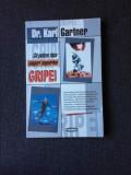 Ce putem face singuri impotriva gripei - Karl Gartner