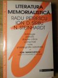 LITERATURA MEMORIALISTICA-RADU PETRESCU, ION D. SIRBU, N. STEINHARDT