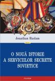 O noua istorie a serviciilor secrete sovietice | Jonathan Haslam, Polirom