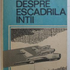 TOTUL DESPRE ESCADRILA INTAI de VICTOR DONCIU , 1990