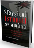 Cumpara ieftin Sfarsitul istoriei se amana. O radiografie a postcomunismului romanesc/Emanuel Copilas (coord.)