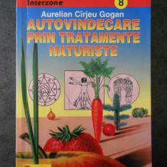 AURELIAN CARJEU GOGAN - AUTOVINDECARE PRIN TRATAMENTE NATURISTE