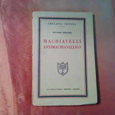 MACHIAVELLI ANTIMACHIAVELLICO  -  Eduardo Bizzarri - Firenze 1930, 142 p.