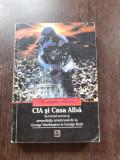 CIA SI CASA ALBA, SERVICIUL SECRET SI PRESEDENTIA AMERICANA DE LA GEORGE WASHINGTON LA GEORGE BUSH - CRISTOPHER ANDREW