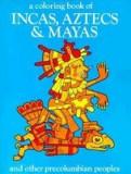 Incas, Aztecs and Mayas-Coloring Book