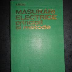 A. MILLEA - MASURARI ELECTRICE PRINCIPII SI METODE