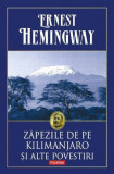Zapezile de pe Kilimanjaro si alte povestiri Ernest Hemingway