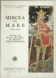 AS - DR. N. SERBANESCU - MIRCEA CEL MARE (1386-1418)