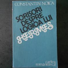 CONSTANTIN NOICA - SCRISORI DESPRE LOGICA LUI HERMES