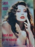 LASA-MA SA TE IUBESC-SANDRA BROWN