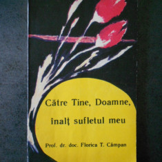 FLORICA T. CAMPAN - CATRE TINE DOAMNE, INALT SUFLETUL MEU!