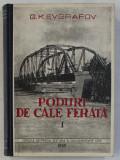 PODURI DE CALE FERATA , VOLUMUL I - INTRODUCERE , PODURI DE LEMN SI DE ZIDARIE de G.K. EVGRAFOV , 1949