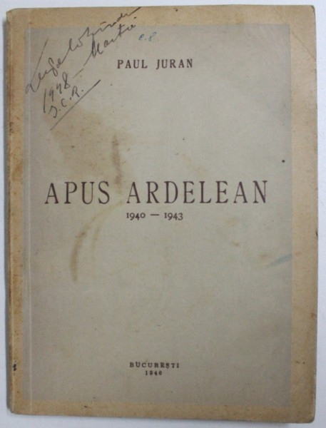 APUS ARDELEAN 1940 - 1943 de PAUL JURAN , 1946