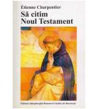 Sa citim Noul Testament