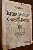 IORGA NICOLAE - ISTORIA ROMANILOR IN CHIPURI SI ICOANE, 1921, Craiova