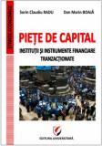 Piete de capital. Institutii si instrumente financiare tranzactionate