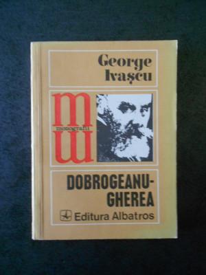 GEORGE IVASCU - DOBROGEANU GHEREA foto