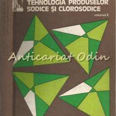 Tehnologia Produselor Sodice Si Clorosodice - I. Filipescu, R. I. Filip