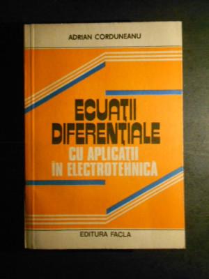 ADRIAN CORDUNEANU - ECUATII DIFERENTIALE CU APLICATII IN ELECTRONICA foto